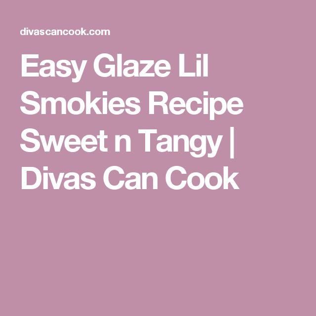 Easy Glaze Lil Smokies Recipe Sweet n Tangy | Divas Can Cook
