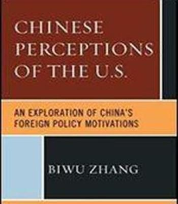 Chinese Perceptions Of The U.S.: An Exploration Of China's Foreign Policy Motivations PDF