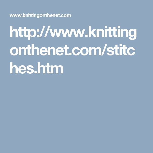 http://www.knittingonthenet.com/stitches.htm