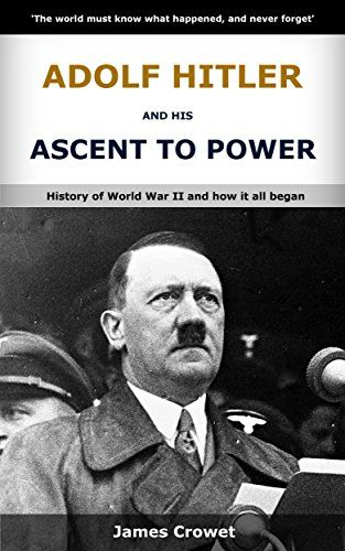 Adolf Hitler And His Ascent To Power: History of World War II And How It All Began by James Crowet http://www.amazon.co.uk/dp/B01B6ONTKG/ref=cm_sw_r_pi_dp_ODNQwb01N6MMK