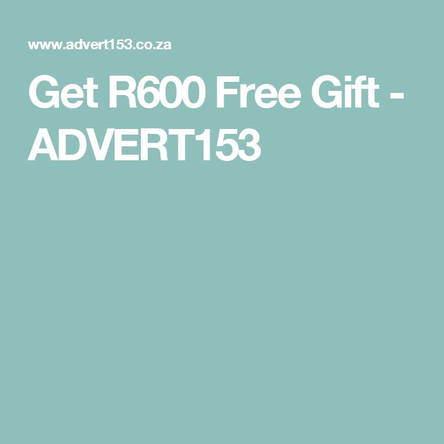 Get R600 Free Gift - ADVERT153
