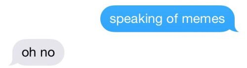 Me talking to my friends