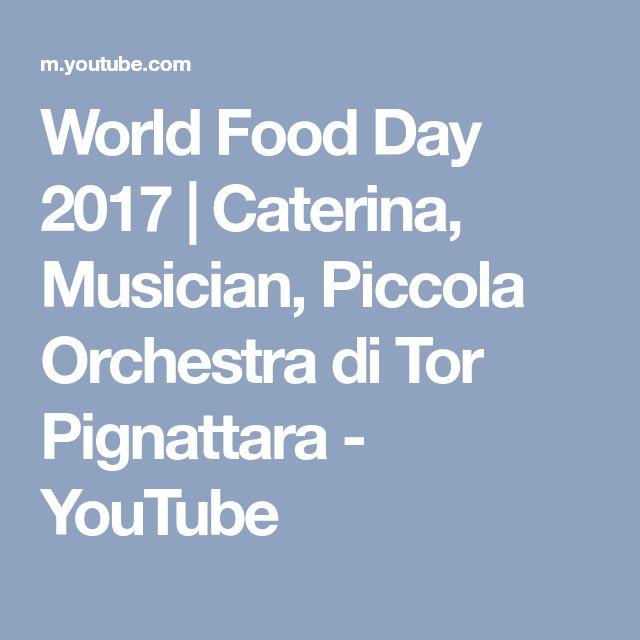 World Food Day 2017 | Caterina, Musician, Piccola Orchestra di Tor Pignattara - YouTube