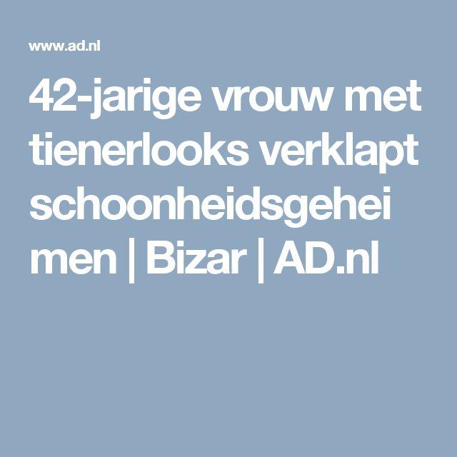 42-jarige vrouw met tienerlooks verklapt schoonheidsgeheimen   Bizar   AD.nl