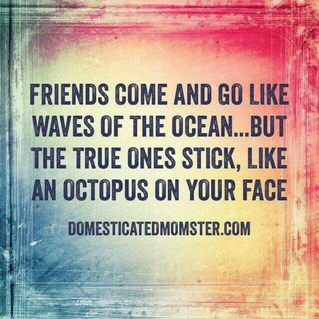Danna, Heather, Joy, Christina.... LOL thanks for being the octopus that sticks around. Love you ladies.
