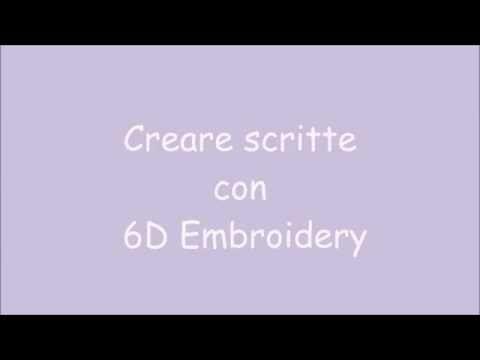 Creare scritte con 6D embroidery