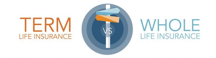 Compare whole vs term life insurance trusted choice