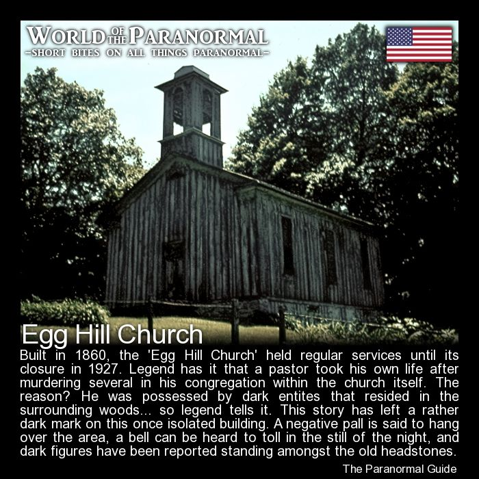 Egg Hill Church - Potter Township, Pennsylvania - 'World of the Paranormal' are short bite sized posts covering paranormal locations, events, personalities and objects from all across the globe. Follow The Paranormal Guide at: www.theparanormalguide.com