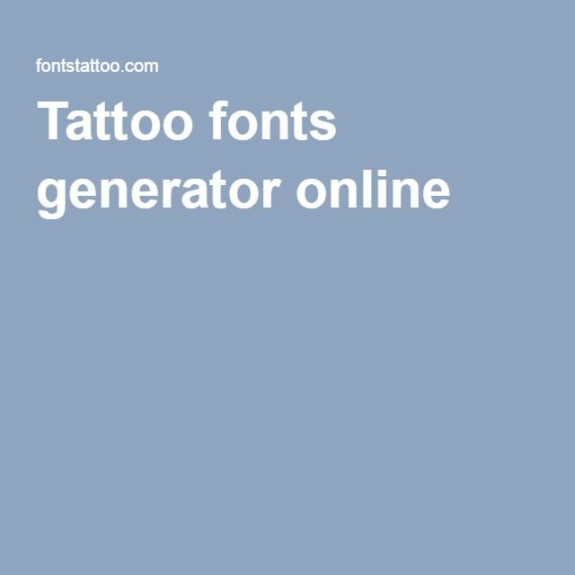 17 Best Ideas About Tattoo Fonts Generator On Pinterest