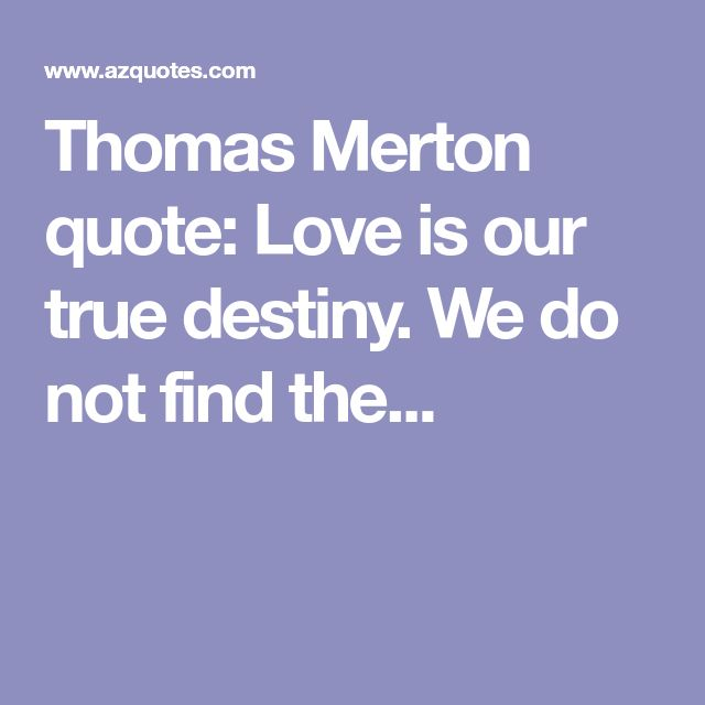 Quotes About True Love And Fate: Best 25+ Thomas Merton Quotes Ideas On Pinterest