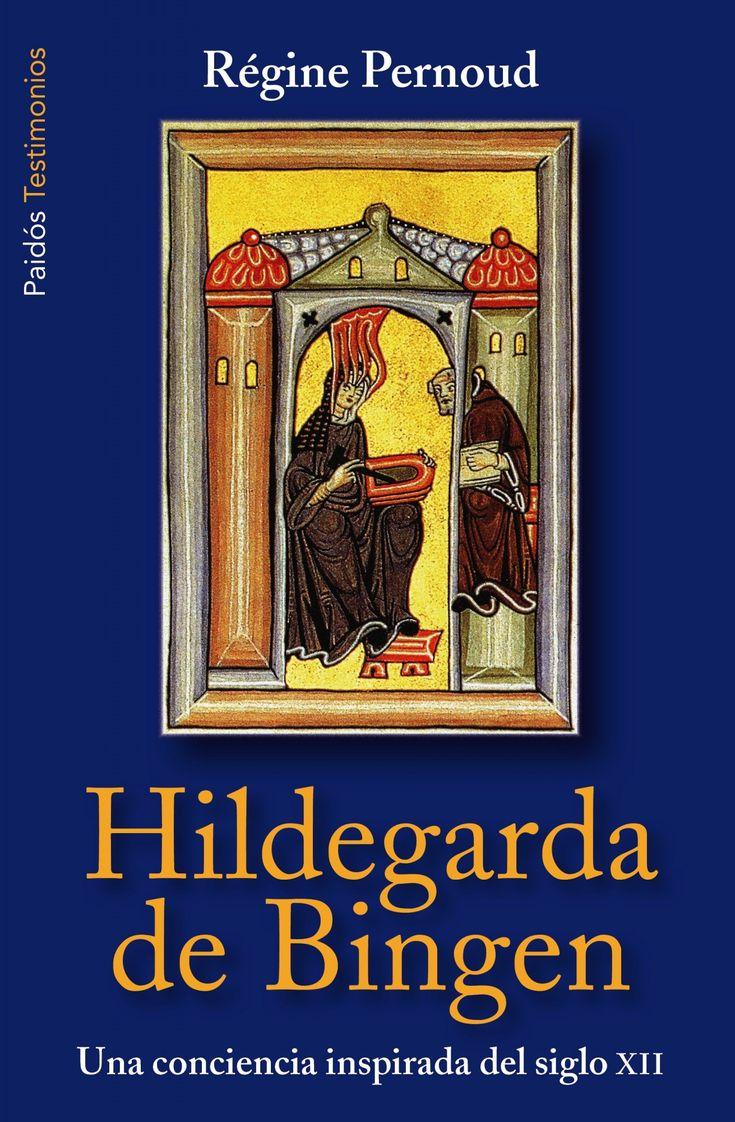 """""""Hildegarda de Bingen. Una conciencia inspirada del siglo XII"""". Un libro de Régine Pernoud"""