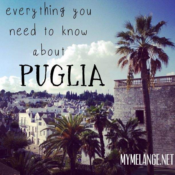Everything you need to know about traveling to Puglia http://mymelange.net/mymelange/2011/12/travel-puglia-who-what-why-when.html