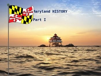 Part I of the History of Maryland includes these topics:* Geographic Location* State flag* Five regions* State symbols quiz* Native American tribes* European settlers* State song Part II (separate listing) provides the history Maryland from colonial times to the present.