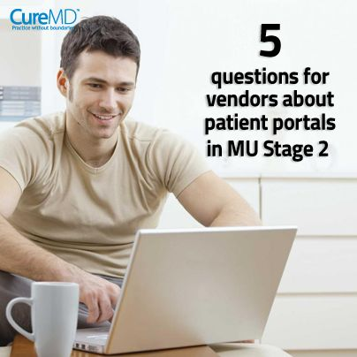 While achievement of Meaningful Use Stage 1 was relatively easy for most vendors, Stage 2 has made it increasingly difficult for both vendors and providers to meet the benchmarks. Over the next few months, a plethora of Meaningful Use focused solutions will appear in the market and practices will have to Read more at: http://blog.curemd.com/5-questions-for-vendors-about-patient-portals-in-mu-stage-2/ #MeaningfulUseStage2 #MU #HITSM #HCSM