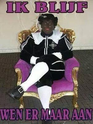 I love black Piet. I adore him, how can that be racisme. Children adores him, he is so cool.
