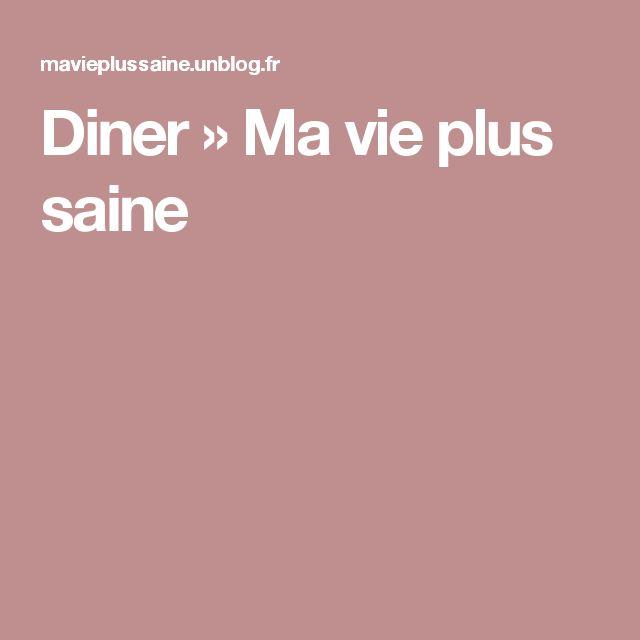 Diner » Ma vie plus saine