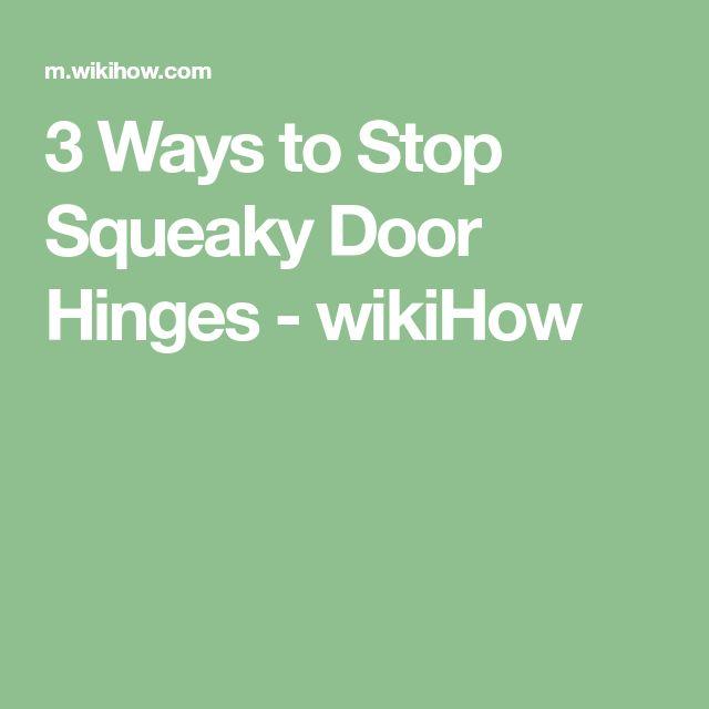 3 Ways to Stop Squeaky Door Hinges - wikiHow