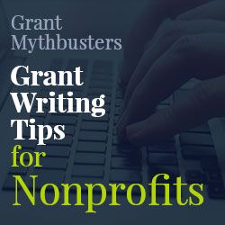 Grant Writing Tips for Nonprofits - Nonprofit Advice