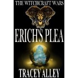 Erich's Plea (The Witchcraft Wars) (Kindle Edition)By Tracey Alley