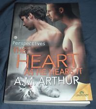 The Heart As He Hears It  A. M. Arthur M/M Gay Romance Samhain MM Perspectives 3