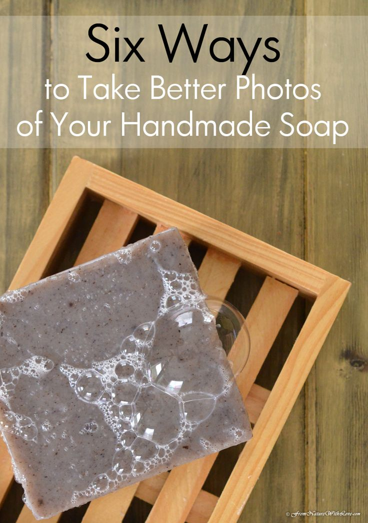 Six Ways to Take Better Photos of Your Handmade Soap | The Natural Beauty Workshop,, , tutorials, tips info about ingredients, , everything
