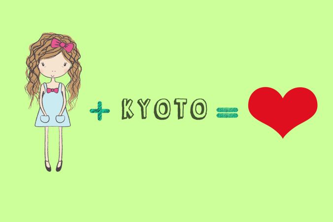 My typical days in Kyoto, Me plus Kyoto=love