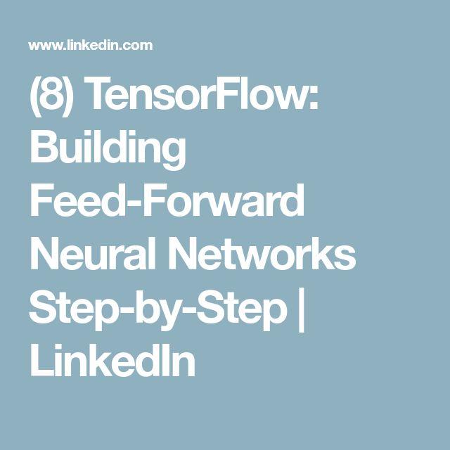 (8) TensorFlow: Building Feed-Forward Neural Networks Step-by-Step | LinkedIn