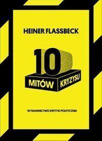 10 mitów kryzysu - Heiner Flassbeck