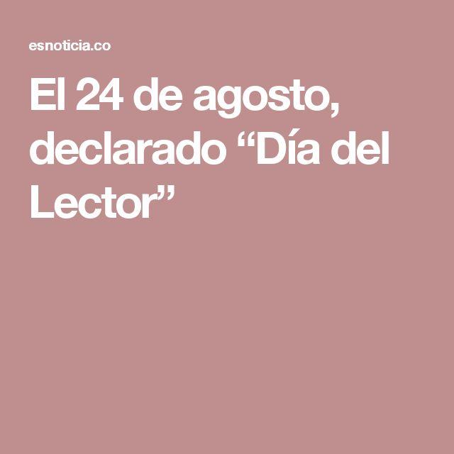 """El 24 de agosto, declarado """"Día del Lector"""""""