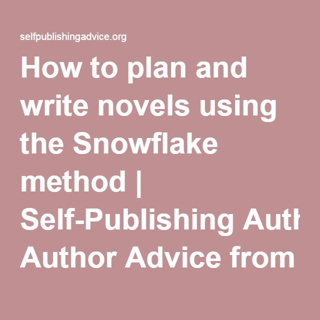how to plan and write novels using the snowflake method
