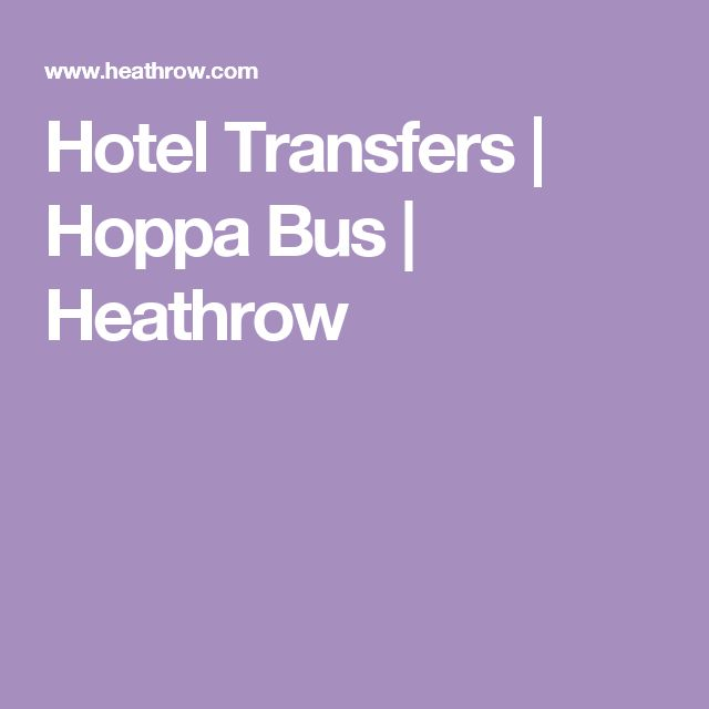 Hotel Transfers   Hoppa Bus   Heathrow