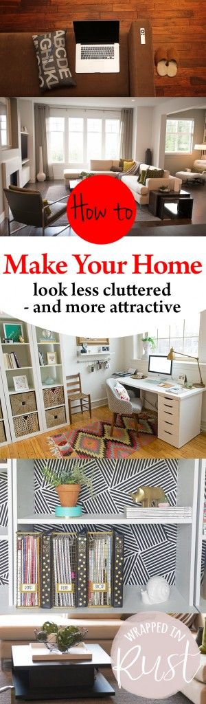How to Make Your Home Look Less Cluttered — and More Attractive!