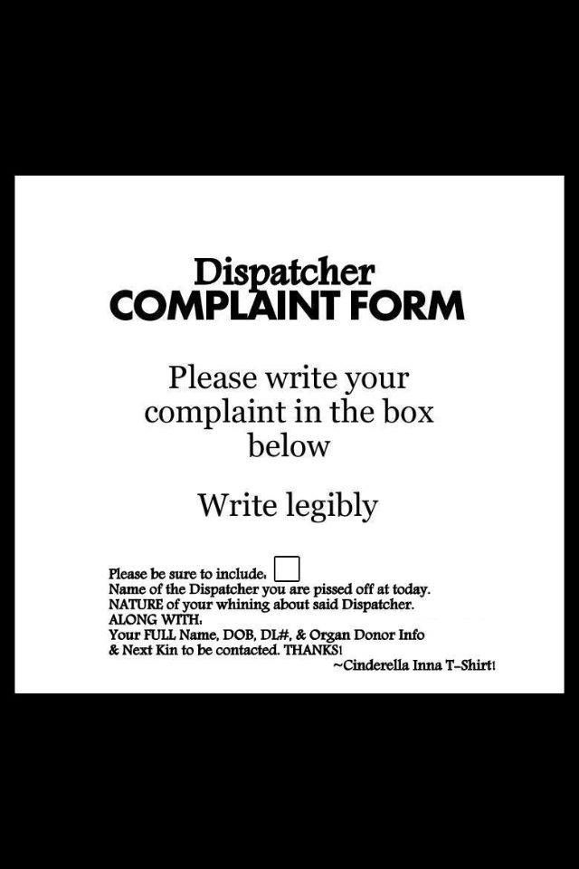 dispatcher complaint form?? WHO WOULD DARE COMPLAIN ABOUT A - complaint form