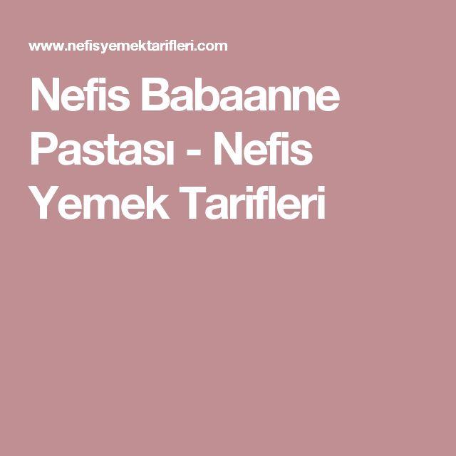Nefis Babaanne Pastası - Nefis Yemek Tarifleri