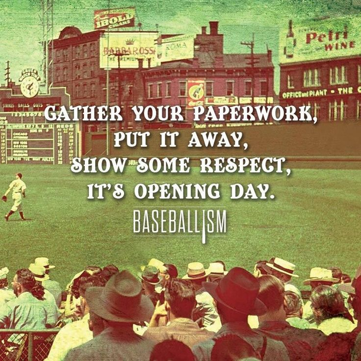 Happy Opening Day!!  I took this advice, and left all my work at school!  ;)