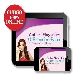 Curso Mulher Magnética: O Primeiro Passo
