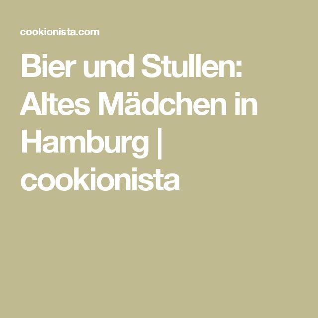 Bier und Stullen: Altes Mädchen in Hamburg | cookionista