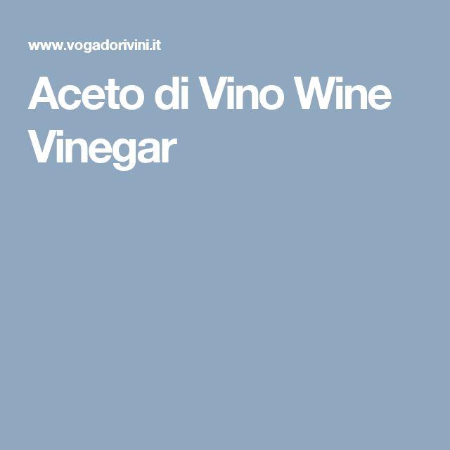Aceto di Vino Wine Vinegar