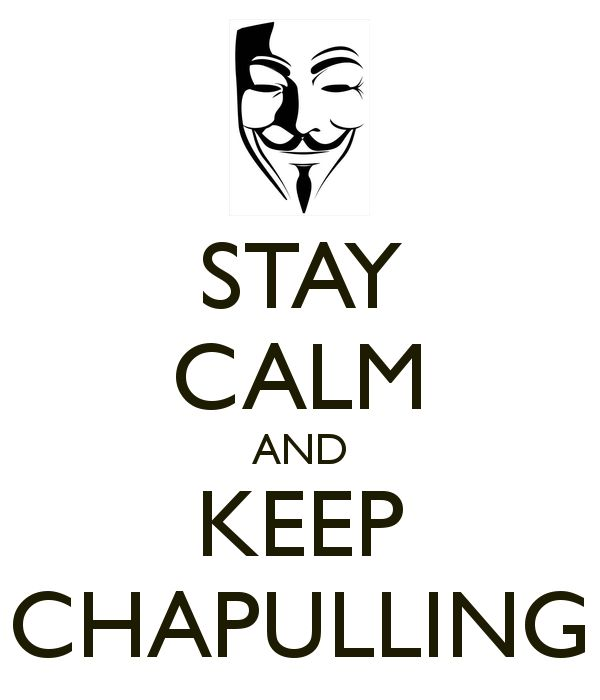 STAY CALM AND KEEP CHAPULLING