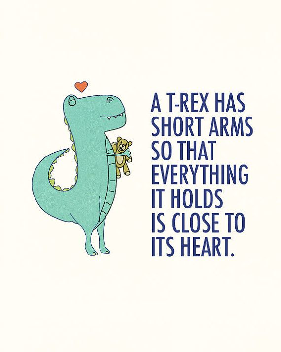 Hey, I found this really awesome Etsy listing at http://www.etsy.com/listing/163549393/a-t-rex-has-short-arms-so-that