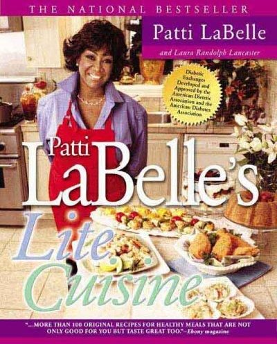 Patti Labelle's Lite Cuisine: Over 100 Dishes With To-Die-For Taste Made With To-Live-For Recipes