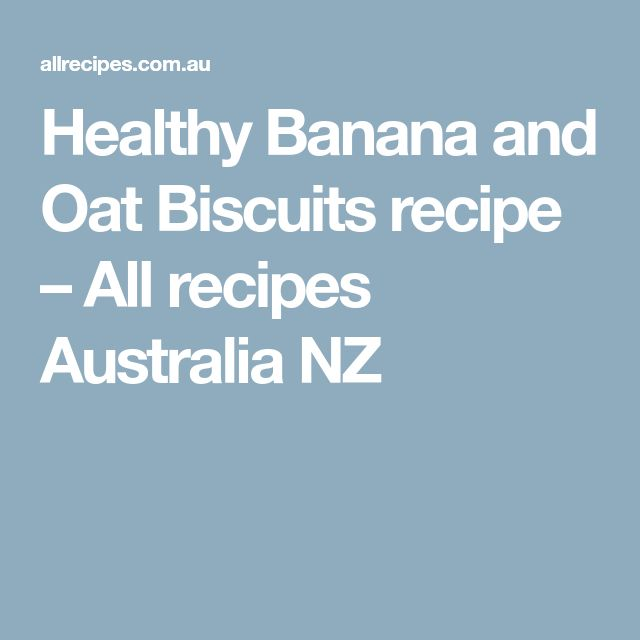 Healthy Banana and Oat Biscuits recipe – All recipes Australia NZ