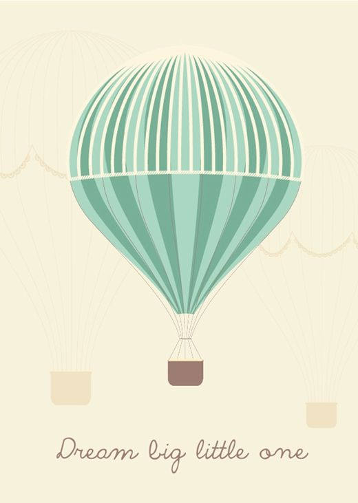Dream big little one hot air balloon art print