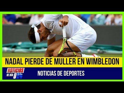 Resultados de Tenis hoy Nadar Pierde de Muller #tenis #wimbledon #deportes mira la noticia aqui