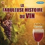 La fabuleuse histoire du vin / Gautier