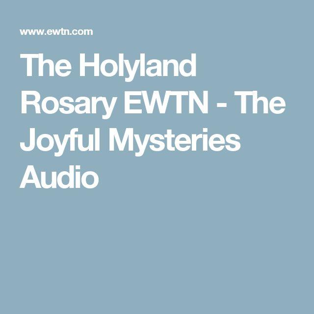 The Holyland Rosary EWTN - The Joyful Mysteries Audio