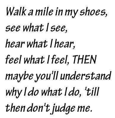 Don't judge me!: Sayings, Life, Quotes, Judges, Truth, Don'T Judge Me, Walk