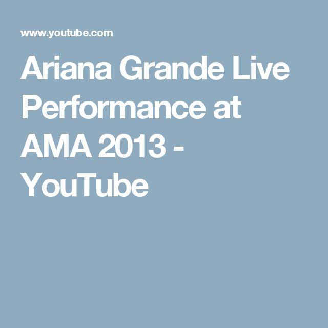 Ariana Grande Live Performance at AMA 2013 - YouTube