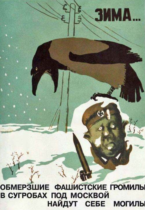 "Soviet WW2 poster  Text: ""Winter… Frozen Nazi marauders under the snow near Moscow found the graves for themselves."""