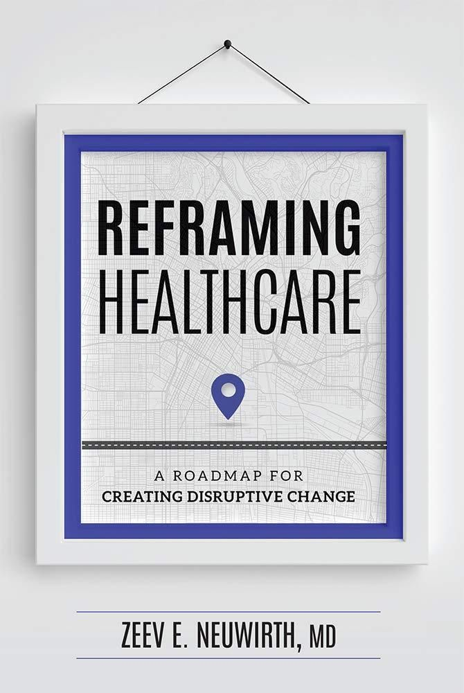 Pdf Download Reframing Healthcare A Roadmap For Creating Disruptive Change Epub Book Of Changes Roadmap Health Care